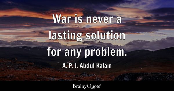 War is never a lasting solution for any problem. - A. P. J. Abdul Kalam