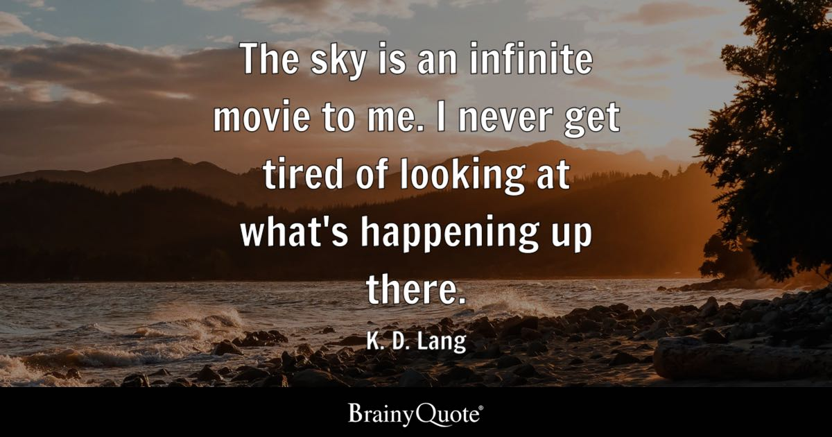 k d lang the sky is an infinite movie to me i never