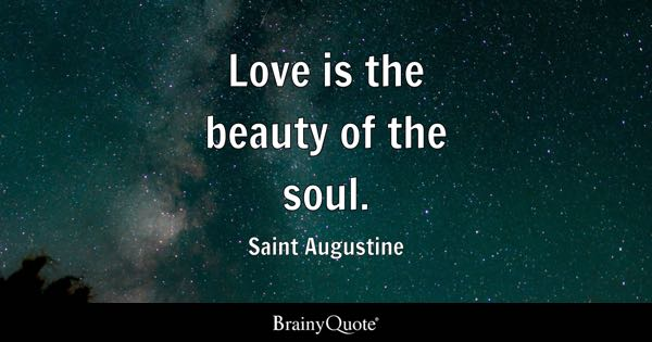 Love is the beauty of the soul. - Saint Augustine